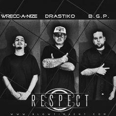 Respect by Wrecc-A-Nize, Drastiko, B.G.P. by BLOW TIMA ENT on SoundCloud
