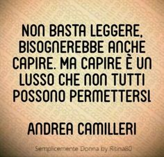 Andrea Camilleri, Special Words, Book Nerd, Beautiful Words, Motto, Like Me, Tattoo Quotes, My Books, How To Memorize Things