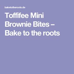 Toffifee Mini Brownie Bites – Bake to the roots