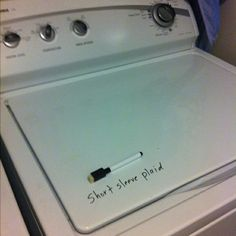 Dry erase marker on the washer for clothes that are inside that shouldn't go in the dryer...genius