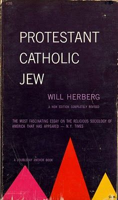 Book cover: Protestant, Catholic, Jew