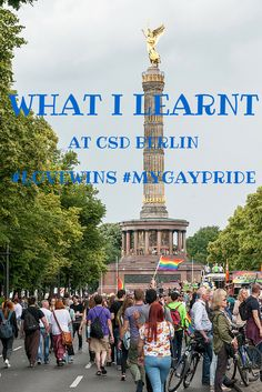 Our Experience at CSD Berlin, the Berlin Gay Pride. A photo essay and some notes on queer history in Berlin.
