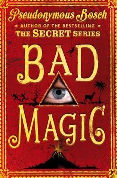 Booktopia has Bad Magic, The Bad Books by Pseudonymous Bosch. Buy a discounted Paperback of Bad Magic online from Australia's leading online bookstore. Books To Buy, New Books, Book 1, The Book, Magic Online, Magic Book, How To Speak Spanish, Book Lists, Retro