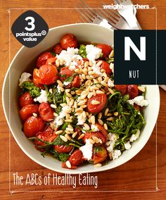 N is for Nut: Pine nuts help improve blood flow, supports your immune system, and helps give you energy for the day. Try it in your next arugula, tomato, goat cheese salad with this 3 Points Plus Value Weightwatchers recipe.