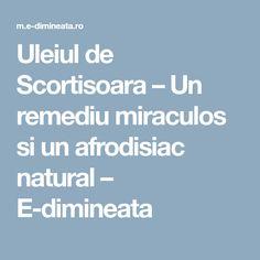 Uleiul de Scortisoara – Un remediu miraculos si un afrodisiac natural – E-dimineata