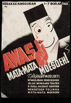 """""""Awas mata-mata moesoeh"""" From """"War posters"""", Vintage Labels, Vintage Ads, Vintage Posters, Vintage Designs, Retro Advertising, Vintage Advertisements, Ww2 Propaganda Posters, Old Commercials, Dutch East Indies"""