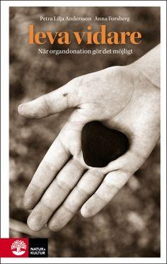 ladda ner LEVA VIDARE : NÄR ORGANDONATION GÖR DET MÖJLIGT pdf mobi epub gratis