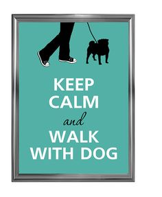 Keep calm and walk with dog by Agadart on Etsy, $12.00