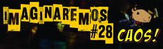 Imaginaremos #28: O método do caos