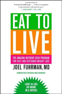 Eat to Live: The Amazing Nutrient-Rich Program for Fast and Sustained Weight Loss, Revised Edition by Joel Fuhrman,http://www.amazon.com/dp/031612091X/ref=cm_sw_r_pi_dp_Af7Etb16RR652BJF