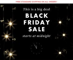 BLACK FRIDAY SALE STARTS AT MIDNIGHT