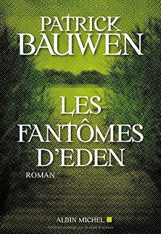 Amazon.fr - Les fantômes d'Eden - Patrick Bauwen - Livres