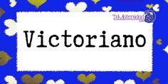Conoce el significado del nombre Victoriano #NombresDeBebes #NombresParaBebes #nombresdebebe - http://www.tumaternidad.com/nombres-de-nino/victoriano/