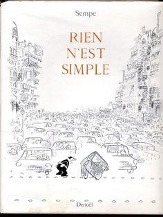 ¤ 'Rien n'est simple' par Sempé, Editions Denoël