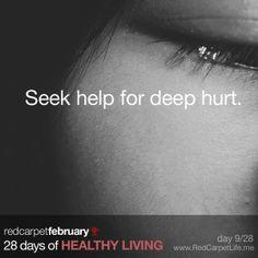 Day 9/28: Seek help for deep hurt | http://cindyk.me/1ehcQTY | #28DaysOfHealthyLiving #RedCarpetLife #Health #Fitness #Wellness #PurposedLiving