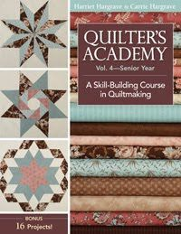 Quilter's Academy Vol. 4   ---- I love them all, volumes 1,2,3 & 4!  Great…
