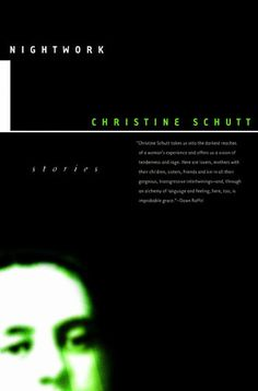 """Flavorwire """"Nightwork, Christine Schutt  The very first story in this unyielding collection centers on a daughter's extremely disturbing relationship with her father. Yes, it's what you think, except more. Each short tale in here is blacker than black, brutal and brilliant and likely to infect all of your nights."""""""
