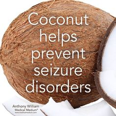 Coconut helps prevent seizure disorders  Learn more about the hidden healing…