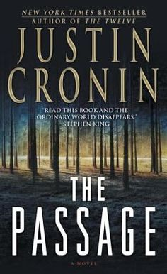 The Passage A Novel (eBook) : Cronin, Justin : A security breach at a secret U.S. government facility unleashes the monstrous product of a chilling military experiment that only six-year-old orphan Amy Harper Bellafonte can stop.