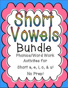 Short vowel BUNDLE! Phonics/word work activities for short a, e, i, o, and u! No prep, print and go! $