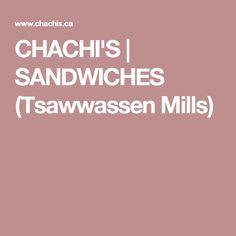 CHACHI'S | SANDWICHES (Tsawwassen Mills)