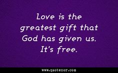 """Quote by Taraji P. Henson about Love : """"Love is the greatest gift that God has given us. It's free."""" 