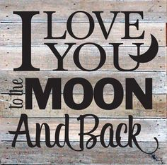 I Love You To The Moon And Back Textual Art Plaque