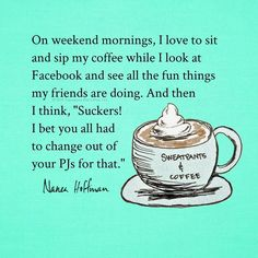 Coffee and PJs forever