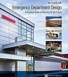 Emergency Department Design A Practical Guide To Planning For The Future PDF