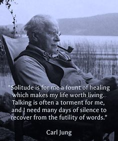 Carl Jung expresses his need for Solitude. Quotable Quotes, Wisdom Quotes, Quotes To Live By, Me Quotes, Motivational Quotes, Inspirational Quotes, Faith Quotes, Strong Quotes, Beauty Quotes