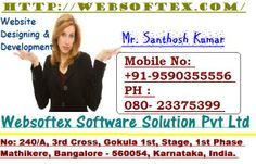Websoftex Software Solution Pvt Ltd No: 240/A, 3rd Cross, Gokula 1st, Stage, 1st Phase Mathikere, Bangalore - 560054, Karnataka, India.  seowebblr@gmail.com, Call :  9590355556  Websoftex Software Solution Pvt. Ltd is a software company, extending its services in Website Designing & Development, Custom Software Development and Mobile.