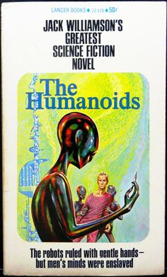 scificovers: Lancer Books #72-129:The Humanoids by Jack Williamson 1949. Cover art by Ed Emshwiller for 1963 & 1966 edition.