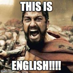 THIS IS SPARTA!!!! Actually, it's English class.