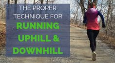 Many runners don't run with proper form when they go uphill or downhill. In this article, we'll show you exactly how to maintain proper form when running hills