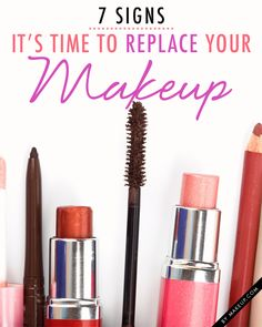 7 Signs It's Time to Replace Your Makeup // #love this!