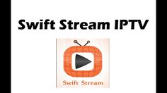 Swift Streams IPTV APK   Indian Arabic Sports UK USA Premium channels
