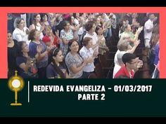 REDEVIDA Evangeliza - 01/03/2017 - Parte 2