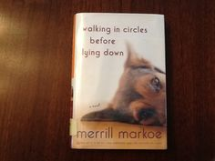 Walking In Circles Before Lying Down by Merrill Markoe - I've really enjoyed reading all of Merrill's books.  They are LA stories and often involve insightful dogs who enhance their owners' lives.  This is a great little read!