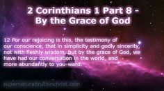 By the grace of God, we live, move, breath, and otherwise have our being.Here's the 8th installment into the 2 Corinthians Bible Study.