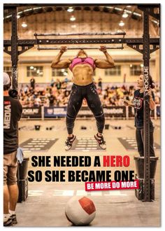 SHE NEEDED A HERO, SO SHE BECAME ONE. #BeMoreDoMore #pullups #crossfit