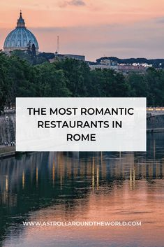 Discover the most romantic restaurants in Rome with a review about the good and the bad of these fine dining places. #rome #italy #rometips #wheretoeatinrome #finedining #luxurylifestyle #luxurytravel