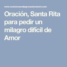 Oración, Santa Rita para pedir un milagro difícil de Amor Prayer For Love, God Prayer, Oracion A Santa Rita, Oracion A San Antonio, Ex Amor, Yoga Mantras, Magic Recipe, White Magic, The Orator