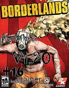 Hello Borderlands lover! Download the Borderlands             V1.20  16             Trainer for free at LoneBullet - http://www.lonebullet.com/trainers/download-borderlands-v120-16-trainer-free-1016.htm without breaking a sweat!