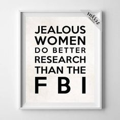 Jealous Women, Typography Print, Wall Art, Home Decor, Dorm Decor, Office Decor, Humorous Print, Funny Quote, Wall Art. PRICES FROM $9.95. CLICK PHOTO FOR DETAILS.#poster#typographic #inspirational#motivational#inkistprints #walldecor #wallart #quote #print #fbi #jealous