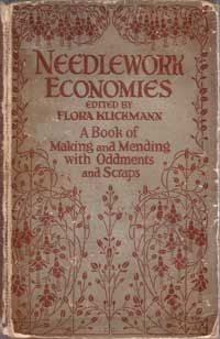 Needlework Economies.  Published 1919. A book of Making and Mending with Oddments and Scraps.  Preface: War is a hard, stern teacher, and its lessons are bitter in the learning; yet some of its teaching we badly needed - and not the least important of its many lessons is the one it inculcated on the criminality of waste.