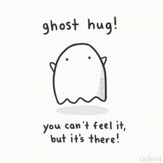 chibird: A friendly ghost hug for you! chibird: A friendly ghost hug for you! The Words, Ghost Hug, Ghost Ghost, Cute Puns, Funny Puns, Les Sentiments, Memes Humor, Breakup, Just In Case