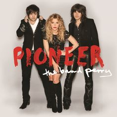 The Band Perry - Pioneer