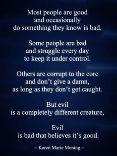 I've experienced both corrupt & evil, leaves a lasted no impression