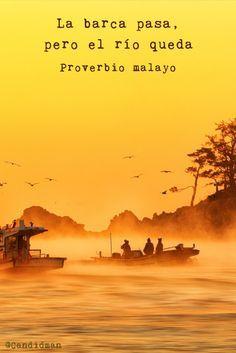 """""""La #Barca pasa, pero el #Rio queda"""". @candidman #Proverbio #Malayo #Frases #Reflexion #FrasesCelebres #Candidman"""