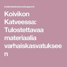 Koivikon Katveessa: Tulostettavaa materiaalia varhaiskasvatukseen Kindergarten Crafts, Teaching Kindergarten, Teaching Ideas, Early Education, Early Childhood Education, Games For Kids, Activities For Kids, Pre School, Speech Therapy